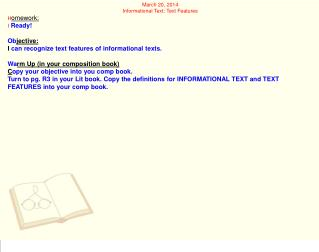 March 20, 2014 Informational Text: Text Features H omework:  I  Ready!   Ob jective:
