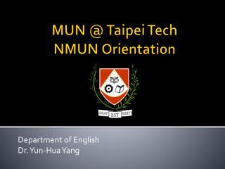 MUN  @ Taipei Tech  NMUN  Orientation