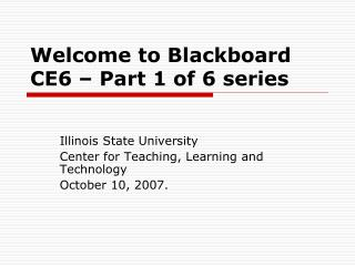Welcome to Blackboard CE6 – Part 1 of 6 series