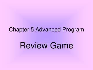 Chapter 5 Advanced Program