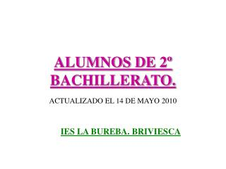 ALUMNOS DE 2º BACHILLERATO.