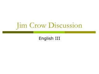 Jim Crow Discussion