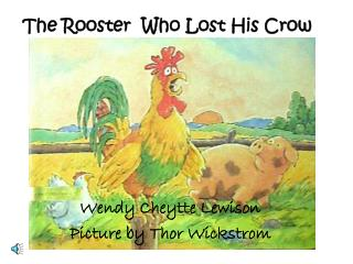 The Rooster  Who Lost His Crow