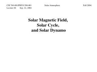 Solar Magnetic Field,  Solar Cycle,  and Solar Dynamo