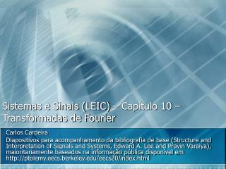 Sistemas e Sinais (LEIC) � Cap�tulo 10 � Transformadas de Fourier