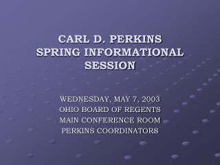 CARL D. PERKINS SPRING INFORMATIONAL SESSION
