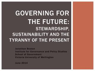 Governing for the Future: Stewardship, Sustainability and the Tyranny of the Present