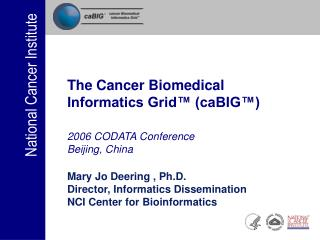Cancer Biomedical Informatics Grid™ (caBIG TM )