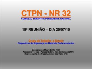 CTPN - NR 32 COMISSÃO TRIPARTITE PERMANENTE NACIONAL 15ª REUNIÃO – DIA 20/07/10