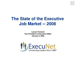 The State of the Executive Job Market -- 2008
