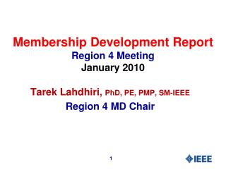 Membership Development Report Region 4 Meeting January 2010