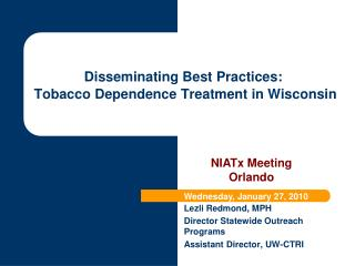 Disseminating Best Practices:  Tobacco Dependence Treatment in Wisconsin