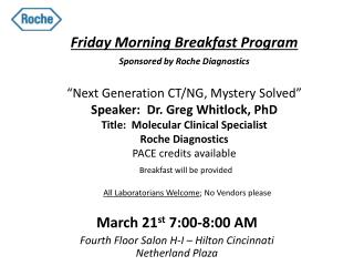 March 21 st  7:00-8:00 AM  Fourth Floor Salon H-I – Hilton Cincinnati Netherland Plaza