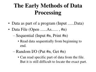 The Early Methods of Data Processing