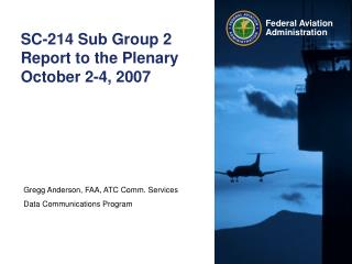 SC-214 Sub Group 2  Report to the Plenary October 2-4, 2007