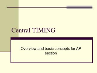 Central TIMING