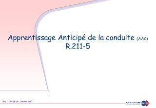 Apprentissage Anticip� de la conduite  (AAC) R.211-5