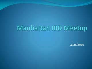 Manhattan IBD  Meetup