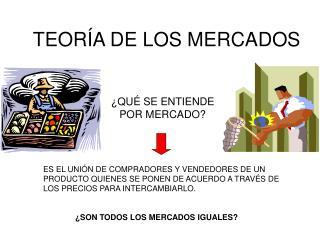 TEOR�A DE LOS MERCADOS