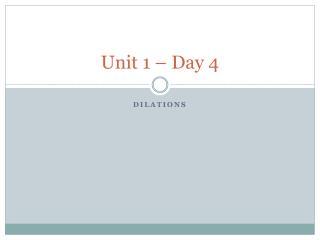 Unit 1 – Day 4