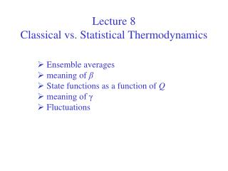 Lecture 8  Classical vs. Statistical Thermodynamics