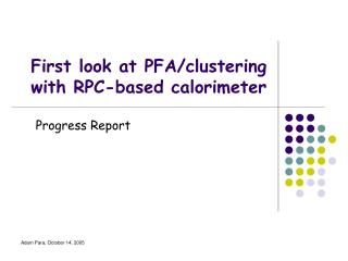 First look at PFA/clustering with RPC-based calorimeter