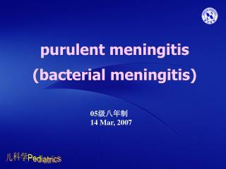 purulent meningitis (bacterial meningitis)