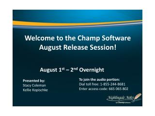 Welcome to the Champ Software  August Release  Session!