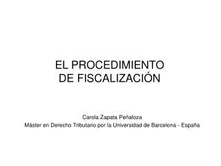 EL PROCEDIMIENTO DE FISCALIZACIÓN