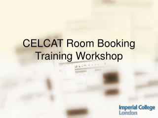 CELCAT Room Booking Training Workshop