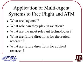 Application of Multi-Agent Systems to Free Flight and ATM