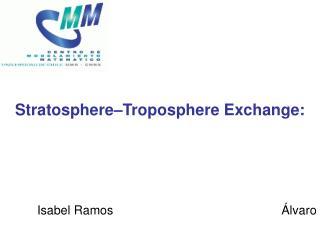 Stratosphere–Troposphere Exchange: