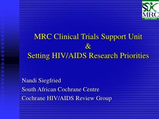 Nandi Siegfried South African Cochrane Centre Cochrane HIV/AIDS Review Group