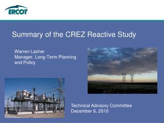 Summary of the CREZ Reactive Study