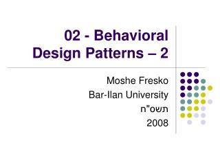 02 - Behavioral  Design Patterns – 2