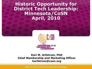 Historic Opportunity for  District Tech Leadership: Minnesota/CoSN  April, 2010