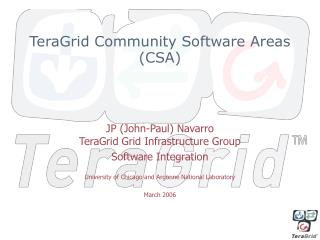 TeraGrid Community Software Areas (CSA)