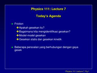 Physics 111: Lecture 7 Today's Agenda