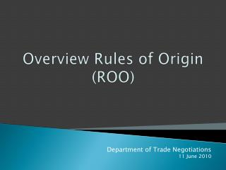 Overview Rules of Origin (ROO)