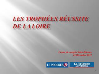 Les Trophées réussite de la Loire