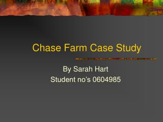 Chase Farm Case Study