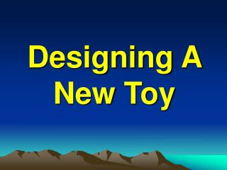 Designing A New Toy