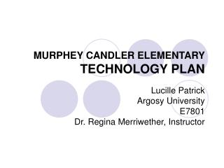 MURPHEY CANDLER ELEMENTARY TECHNOLOGY PLAN