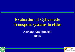 Evaluation of Cybernetic Transport systems in cities