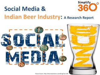 Social Media &  Indian Beer Industry :  A Research Report