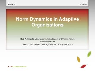 Norm Dynamics in Adaptive Organisations