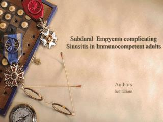 Subdural  Empyema complicating  Sinusitis in Immunocompetent adults