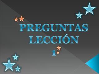 PREGUNTAS  LECCIÓN 1