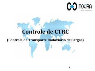 Controle de CTRC (Controle de Transporte Rodoviário de Cargas)