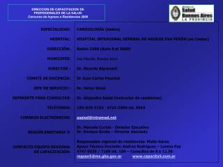 ESPECIALIDAD:  HOSPITAL:  DIRECCI N:   MUNICIPIO:  DIRECTOR :  COMIT  DE DOCENCIA:  JEFE DE SERVICIO :  REFERENTE PARA C